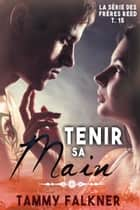 Tenir sa main ebook by Tammy Falkner