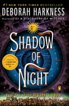 Shadow of Night - A Novel ebook by Deborah Harkness