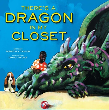 There's a Dragon in My Closet ebook by Dorothea Taylor