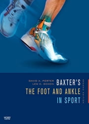 Baxter's The Foot and Ankle in Sport ebook by David A. Porter,Lew C. Schon