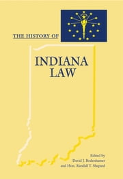 The History of Indiana Law ebook by David J. Bodenhamer,Randall T. Shepard