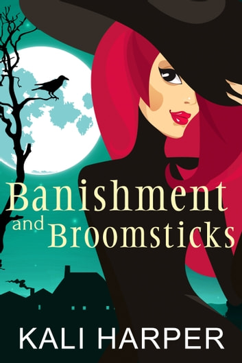 Banishment and Broomsticks ebook by Kali Harper