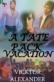 A Tate Pack Vacation - Book 5.5 ebook by Vicktor Alexander