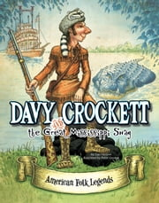 Davy Crockett and the Great Mississippi Snag ebook by Cari M Meister,Peter Underhill George
