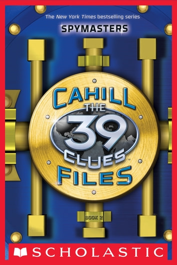 The 39 Clues: The Cahill Files: Spymasters ebook by Clifford Riley