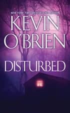 Disturbed ebook by Kevin O'Brien