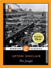 The Jungle - A Penguin Enriched eBook Classic ebook by Upton Sinclair,Eric Schlosser,Ronald Gottesman,Jonathan Beecher Field,Jonathan Beecher Field