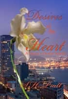 Desires of the Heart ebook by S. H. Pratt