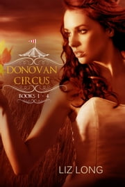 The Donovan Circus Series Boxed Set (Books 1-4) ebook by Liz Long