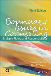 Boundary Issues in Counseling - Multiple Roles and Responsibilities ebook by Barbara Herlihy,Gerald Corey