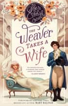 The Weaver Takes a Wife ebook by