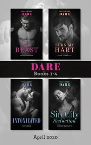 Dare Box Set 1-4 April 2020/Sexy Beast/Burn My Hart/Intoxicated/Sin City Seduction ebook by Clare Connelly, Jackie Ashenden, Taryn Belle,...