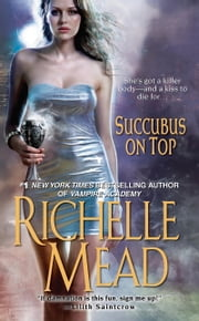 Succubus On Top ebook by Richelle Mead