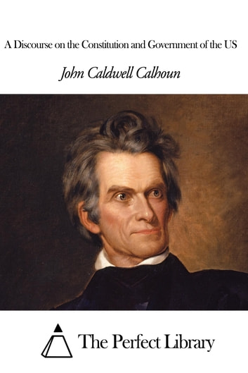 an argument against rousseaus ideas in john calhouns disquisition on government The house eventually accepted their arguments calhoun the disquisition of government by john calhoun was written john c calhoun was in favor.
