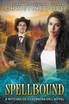 Spellbound ebook by Christine Pope