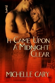 It Came Upon A Midnight Clear ebook by Michelle Cary