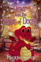 Dewi and the Seeds of Doom ebook by Maggie Lyons