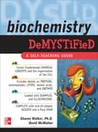 Biochemistry Demystified ebook by Sharon Walker, David McMahon