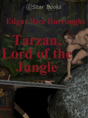 Tarzan, Lord of the Jungle ebook by Edgar Rice Burroughs