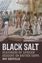 Black Salt ebook by Ray Costello