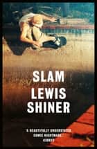 Slam ebook by Lewis Shiner