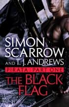 Pirata: The Black Flag - Part one of the Roman Pirata series ebook by Simon Scarrow