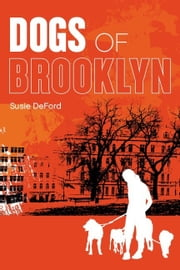 Dogs of Brooklyn ebook by Susie DeFord