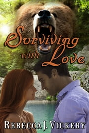 Surviving With Love ebook by Rebecca J Vickery