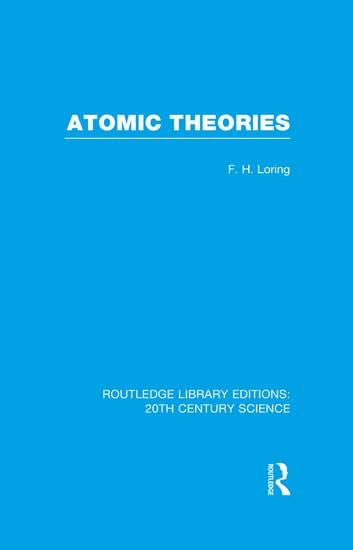 Atomic Theories ebook by F.H. Loring