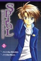 Spiral, Vol. 2 - The Bonds of Reasoning ebook by Kyo Shirodaira, Eita Mizuno