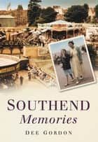 Southend Memories ebook by Dee Gordon