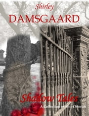Shadow Tales ebook by Shirley Damsgaard
