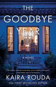 The Goodbye Year ebook by Kaira Rouda