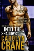 Into the Shadows ebook by Carolyn Crane, Annika Martin