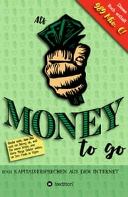 Money to go - 1001 Kapitalversprechen aus dem Internet ebook by Alfred Beschle