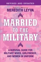 Married to the Military ebook by Meredith Leyva
