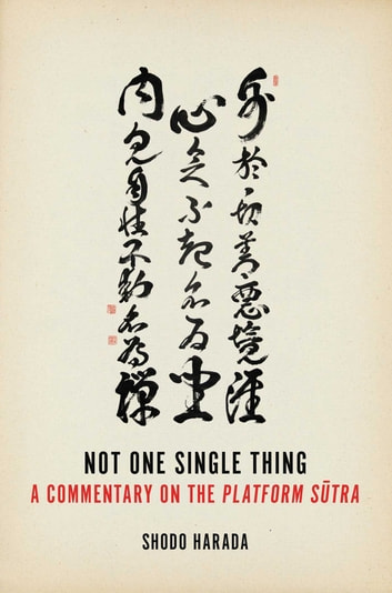Not One Single Thing - A Commentary on the Platform Sutra ebook by Shodo Harada