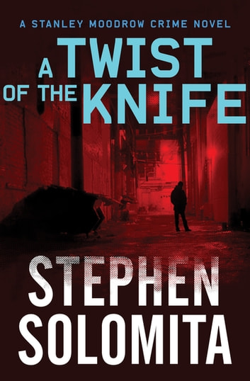 A Twist of the Knife ebook by Stephen Solomita