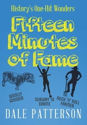 Fifteen Minutes of Fame ebook by Dale Patterson