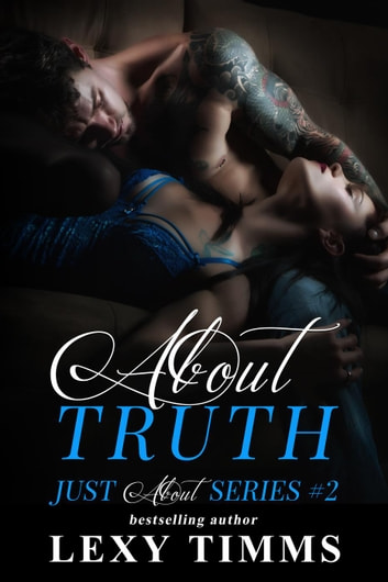 About Truth - Just About Series, #2 ebook by Lexy Timms
