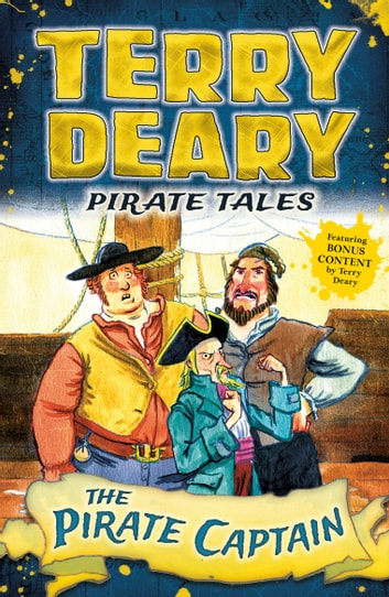 Pirate Tales: The Pirate Captain ebook by Terry Deary