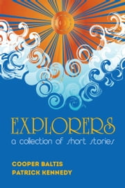 Explorers: A collection of stories for English Language Learners - (A Hippo Graded Reader) ebook by Cooper Baltis,Patrick Kennedy