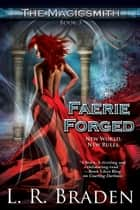 Faerie Forged ebook by L.R. Braden
