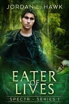 Eater of Lives ebook by