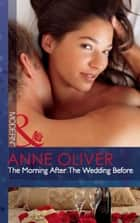 The Morning After The Wedding Before (Mills & Boon Modern) ebook by Anne Oliver