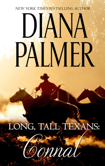 Long, Tall Texans: Connal - A First Love Western Romance ebook by Diana Palmer