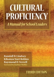 Cultural Proficiency - A Manual for School Leaders ebook by Randall B. Lindsey,Dr. Raymond D. (Dewey) Terrell,Dr. Kikanza Nuri-Robins