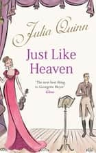 Just Like Heaven - Number 1 in series ebook by Julia Quinn