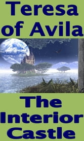 The Interior Castle ebook by Teresa of Avila