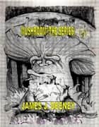 Mushroom (Series) ebook by james J. Deeney